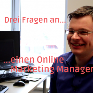Arbeitsalltag Online Marketing Manager